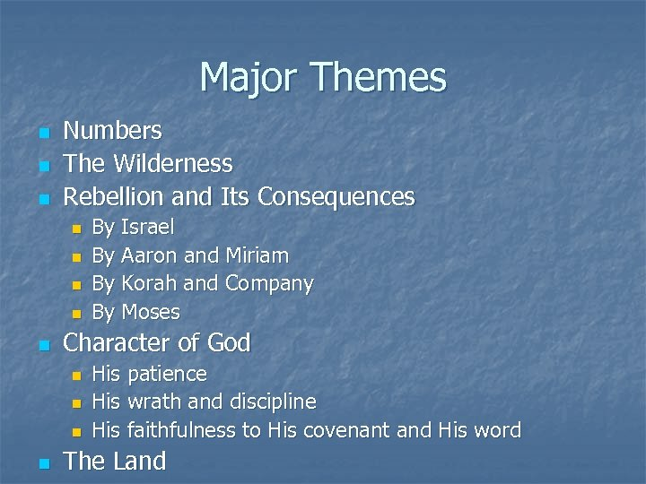 Major Themes n n n Numbers The Wilderness Rebellion and Its Consequences n n