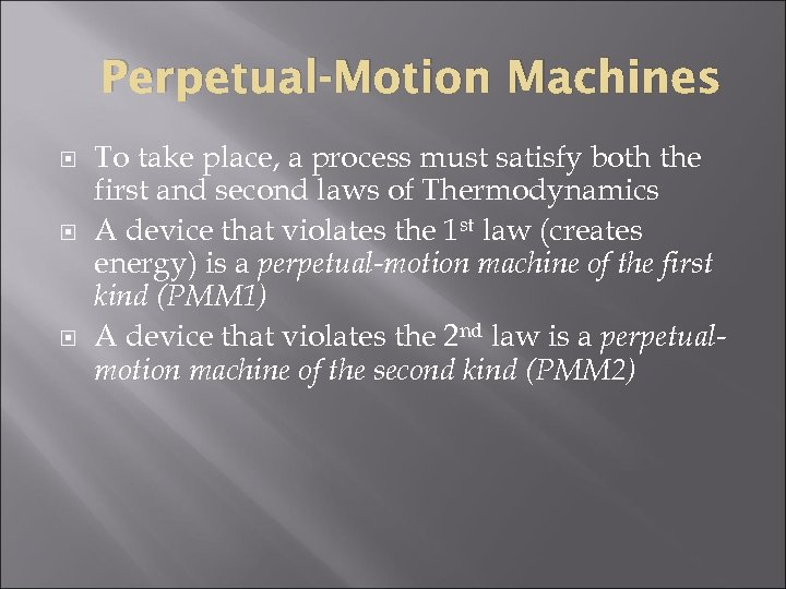 Perpetual-Motion Machines To take place, a process must satisfy both the first and second