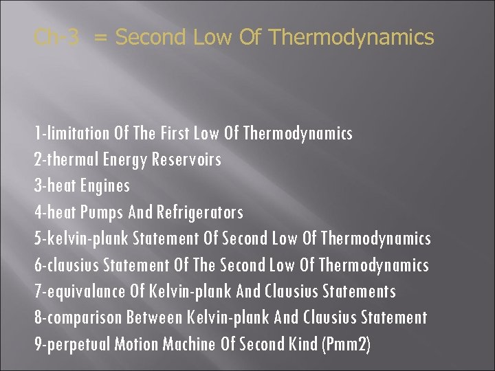 Ch-3 = Second Low Of Thermodynamics 1 -limitation Of The First Low Of Thermodynamics