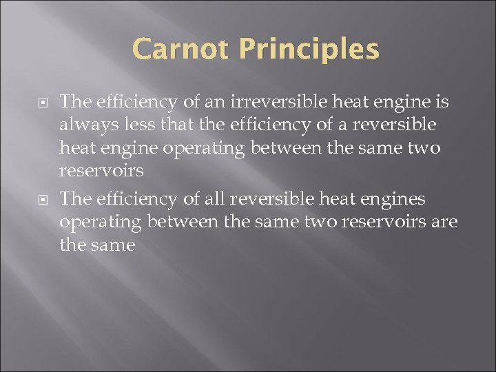 Carnot Principles The efficiency of an irreversible heat engine is always less that the