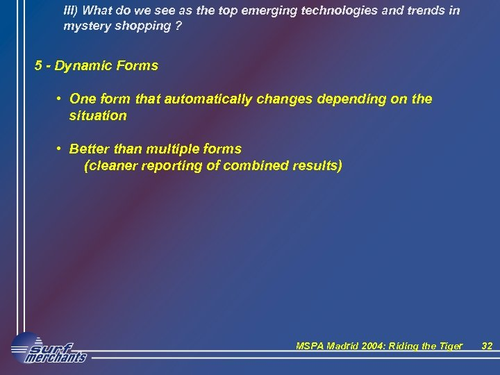 III) What do we see as the top emerging technologies and trends in mystery