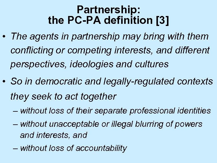 Partnership: the PC-PA definition [3] • The agents in partnership may bring with them