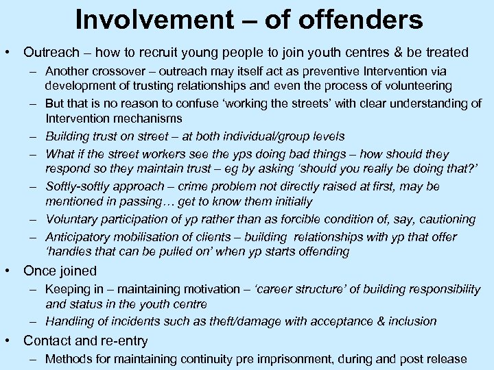 Involvement – of offenders • Outreach – how to recruit young people to join