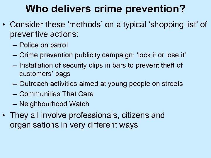 Who delivers crime prevention? • Consider these 'methods' on a typical 'shopping list' of