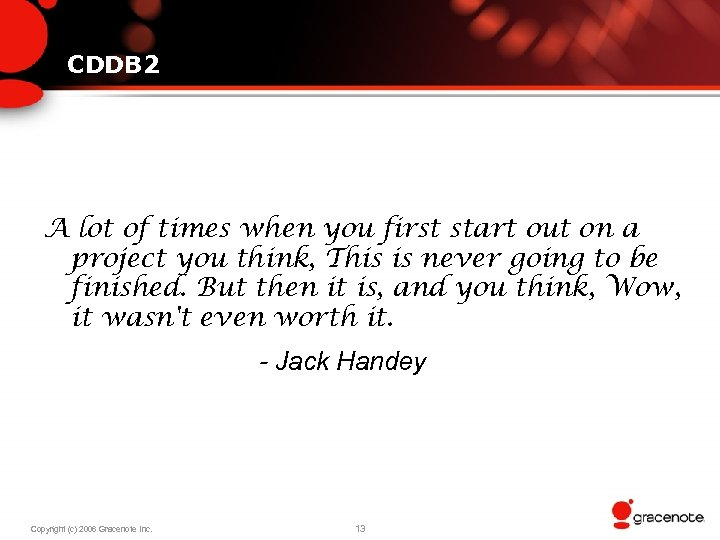 CDDB 2 A lot of times when you first start out on a project