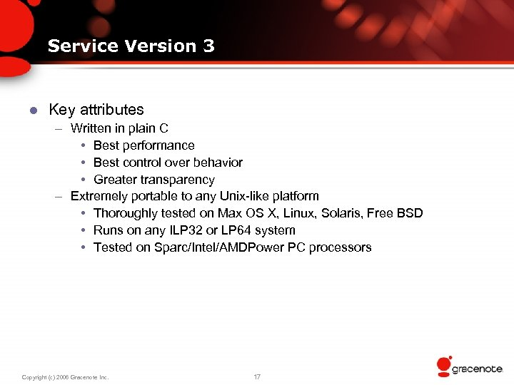 Service Version 3 l Key attributes – Written in plain C • Best performance