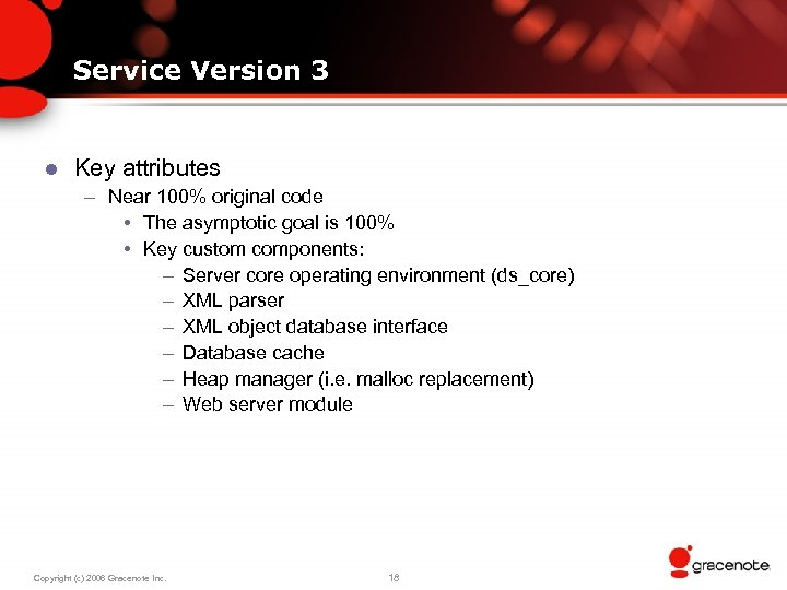 Service Version 3 l Key attributes – Near 100% original code • The asymptotic