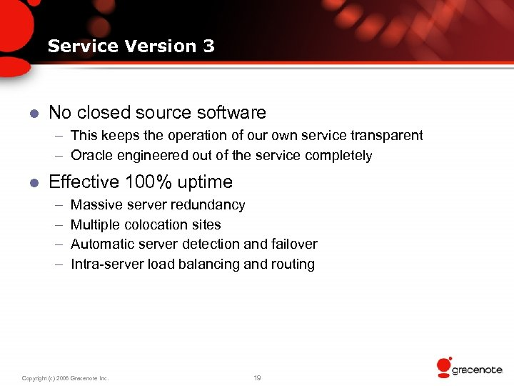 Service Version 3 l No closed source software – This keeps the operation of