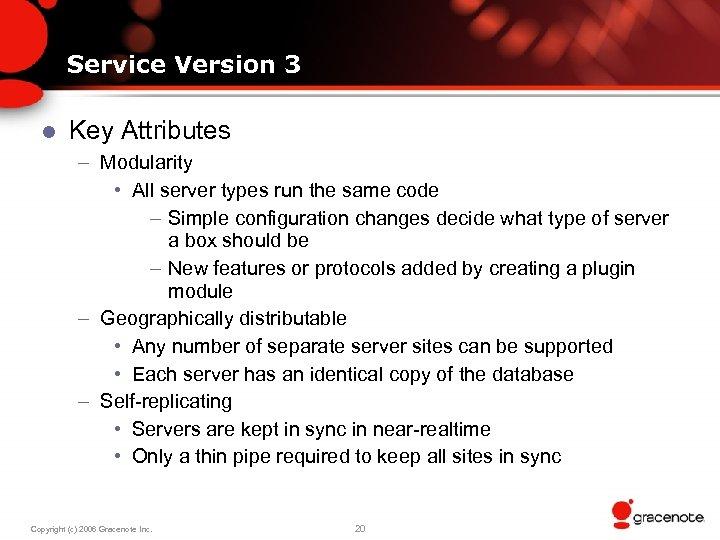 Service Version 3 l Key Attributes – Modularity • All server types run the