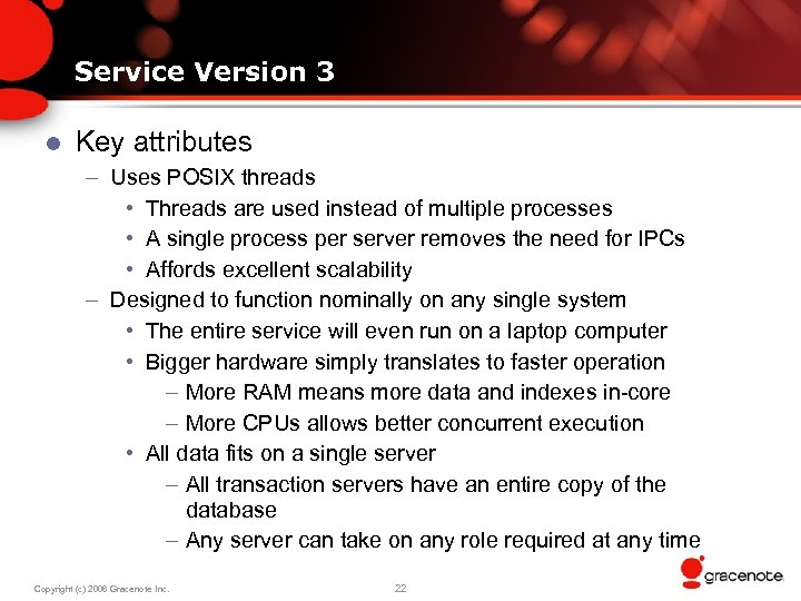 Service Version 3 l Key attributes – Uses POSIX threads • Threads are used