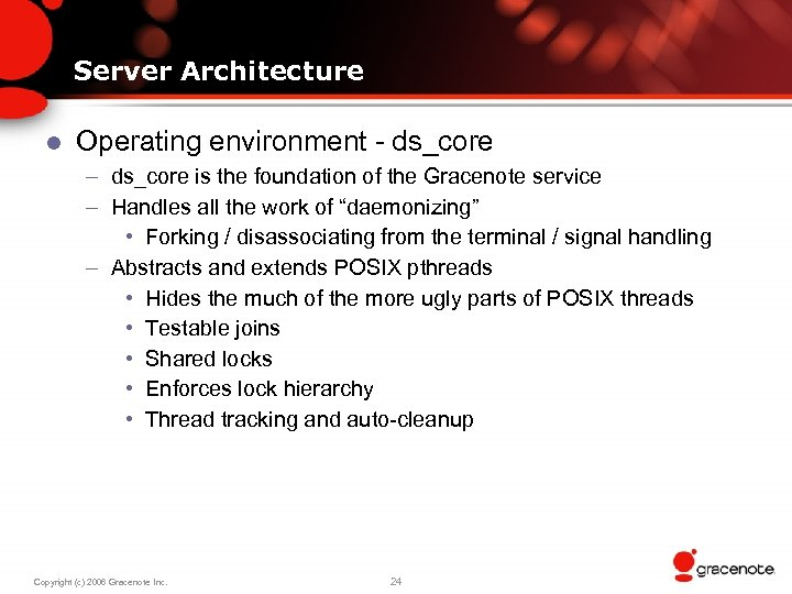 Server Architecture l Operating environment - ds_core – ds_core is the foundation of the