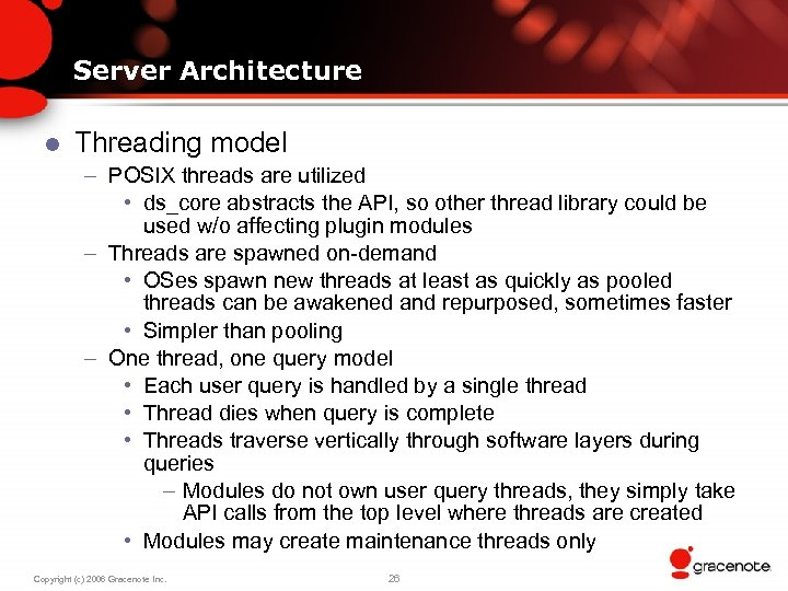 Server Architecture l Threading model – POSIX threads are utilized • ds_core abstracts the
