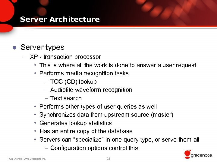 Server Architecture l Server types – XP - transaction processor • This is where