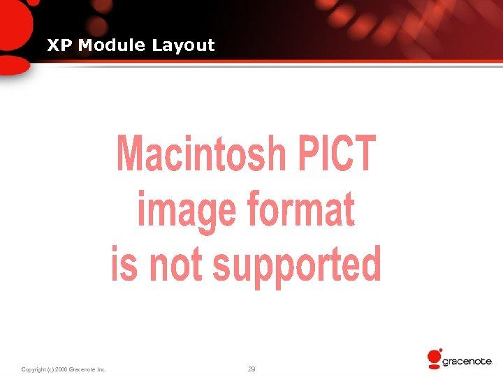 XP Module Layout Copyright (c) 2006 Gracenote Inc. 29