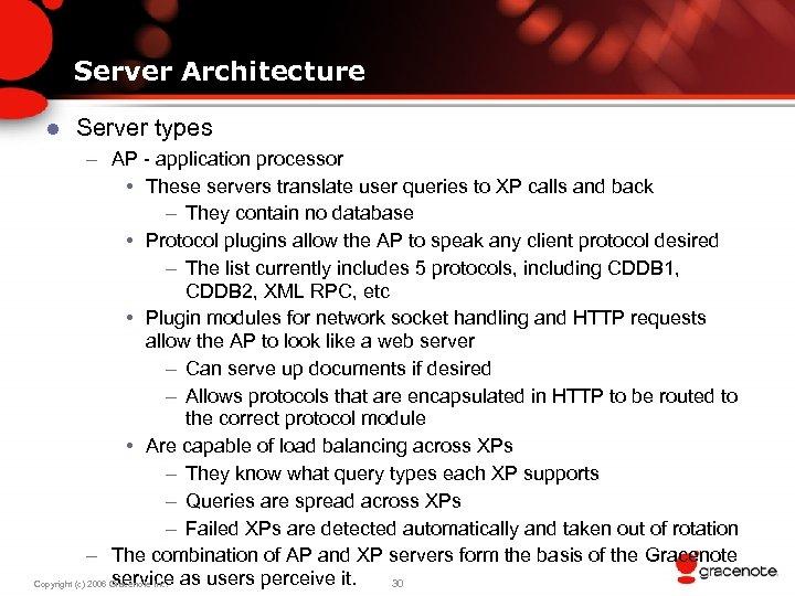 Server Architecture l Server types – AP - application processor • These servers translate