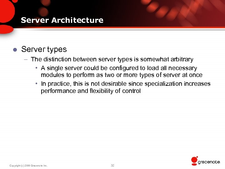 Server Architecture l Server types – The distinction between server types is somewhat arbitrary