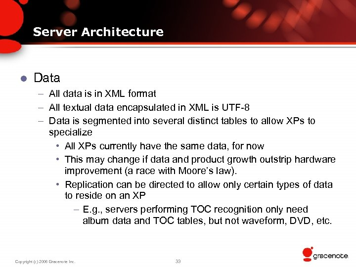 Server Architecture l Data – All data is in XML format – All textual