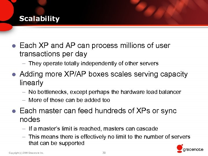 Scalability l Each XP and AP can process millions of user transactions per day