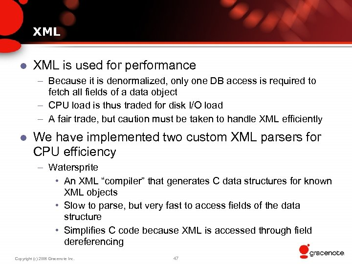 XML l XML is used for performance – Because it is denormalized, only one