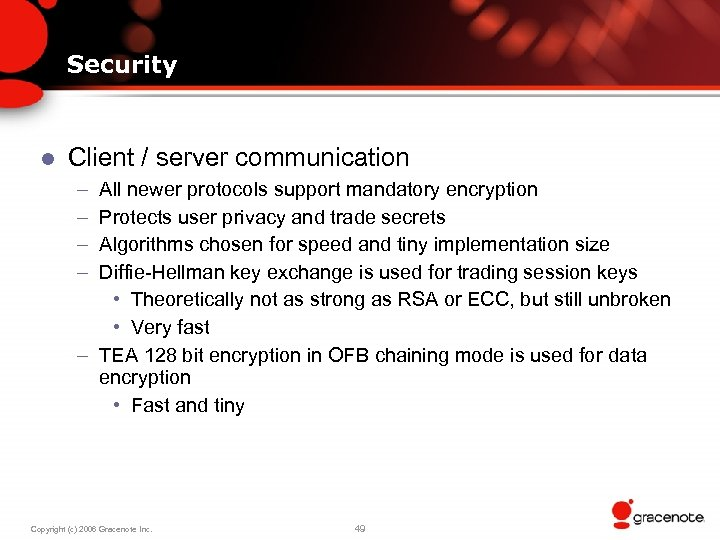 Security l Client / server communication – – All newer protocols support mandatory encryption