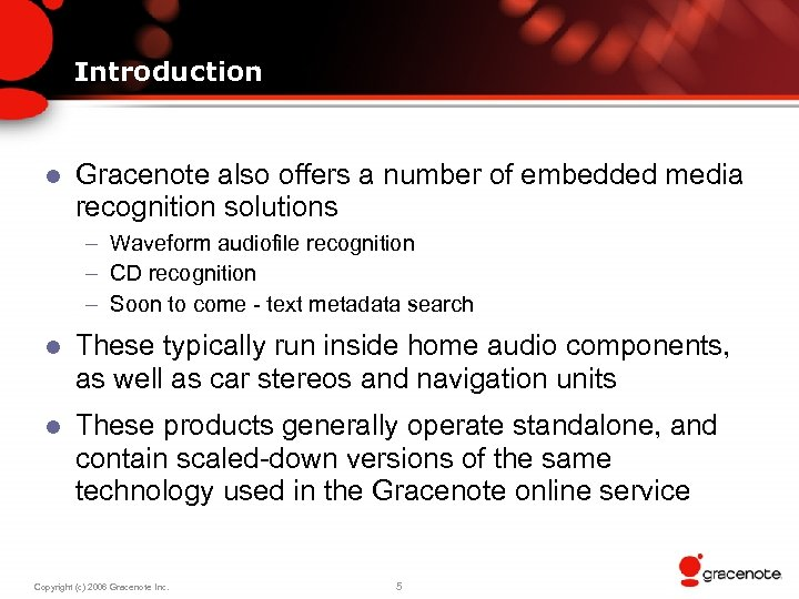Introduction l Gracenote also offers a number of embedded media recognition solutions – Waveform