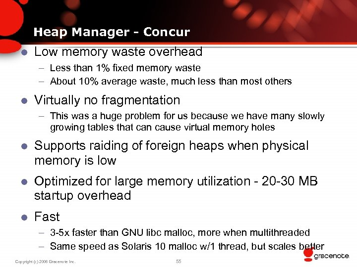 Heap Manager - Concur l Low memory waste overhead – Less than 1% fixed