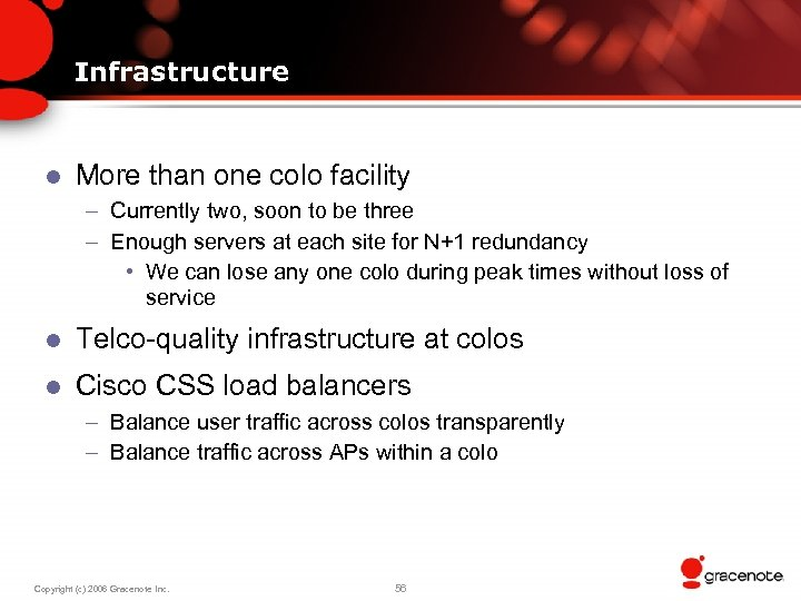 Infrastructure l More than one colo facility – Currently two, soon to be three