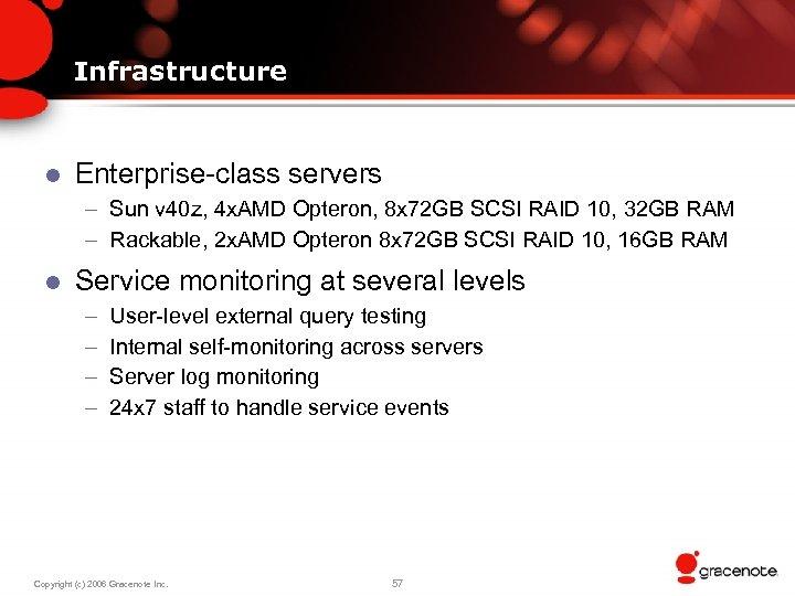 Infrastructure l Enterprise-class servers – Sun v 40 z, 4 x. AMD Opteron, 8