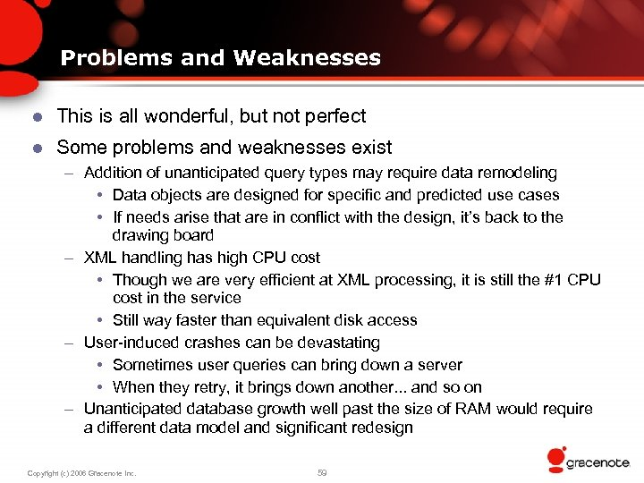 Problems and Weaknesses l This is all wonderful, but not perfect l Some problems
