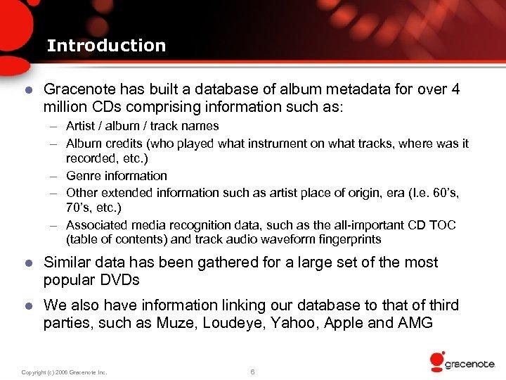 Introduction l Gracenote has built a database of album metadata for over 4 million