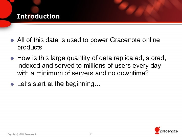 Introduction l All of this data is used to power Gracenote online products l