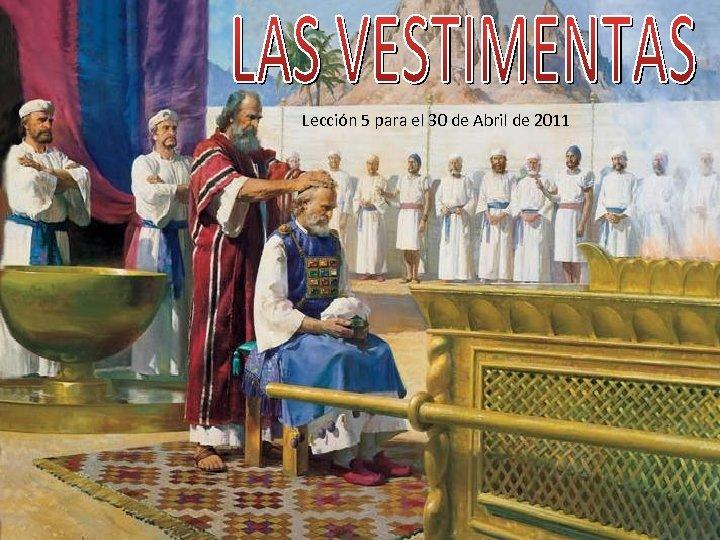 Lección 5 para el 30 de Abril de 2011