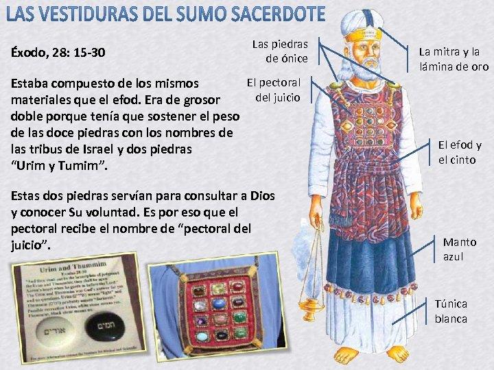 Éxodo, 28: 15 -30 Las piedras de ónice El pectoral Estaba compuesto de los