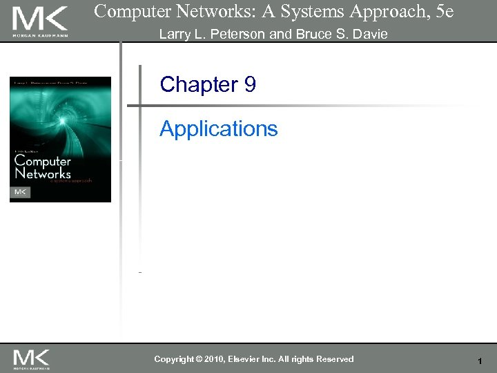 Computer Networks: A Systems Approach, 5 e Larry L. Peterson and Bruce S. Davie