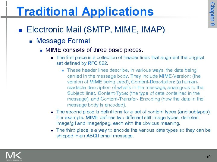 n Electronic Mail (SMTP, MIME, IMAP) n Chapter 9 Traditional Applications Message Format n