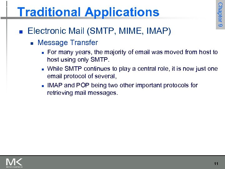 n Electronic Mail (SMTP, MIME, IMAP) n Chapter 9 Traditional Applications Message Transfer n