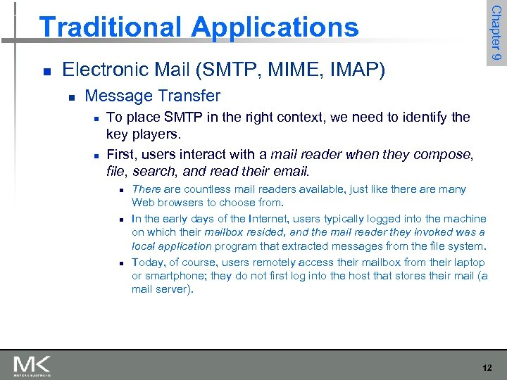 Chapter 9 Traditional Applications n Electronic Mail (SMTP, MIME, IMAP) n Message Transfer n