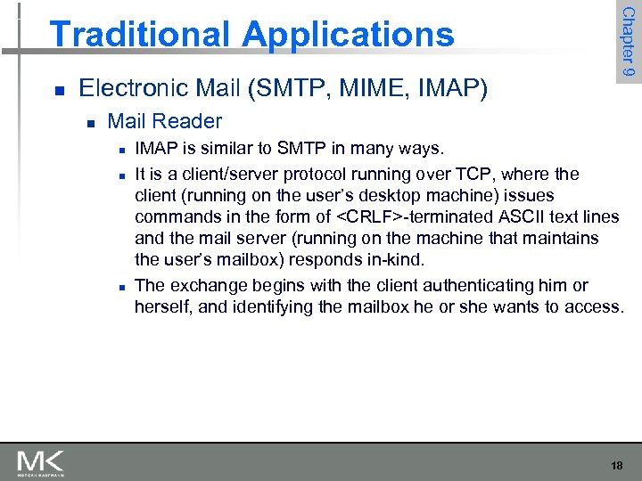 n Electronic Mail (SMTP, MIME, IMAP) n Chapter 9 Traditional Applications Mail Reader n