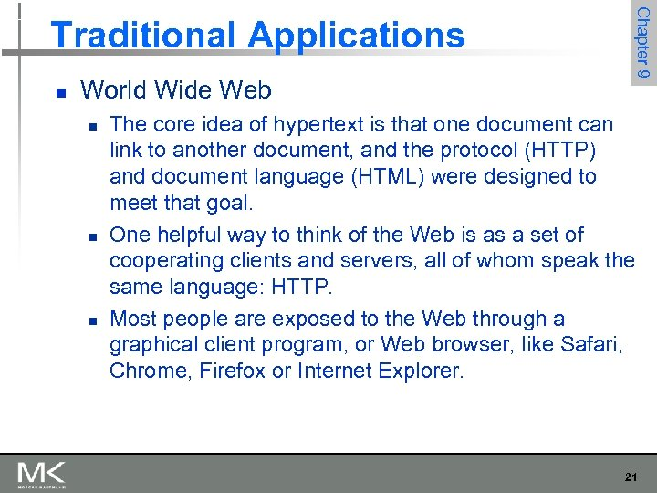 n World Wide Web n n n Chapter 9 Traditional Applications The core idea