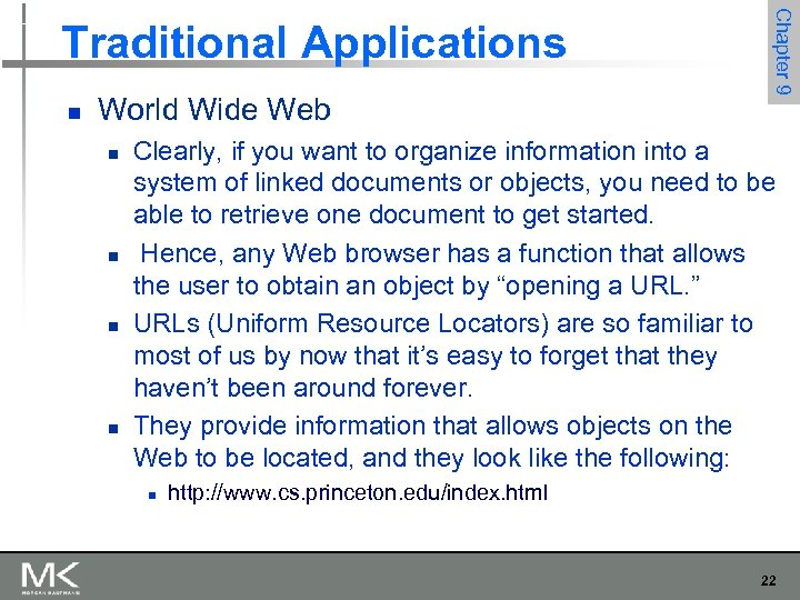 n World Wide Web n n Chapter 9 Traditional Applications Clearly, if you want