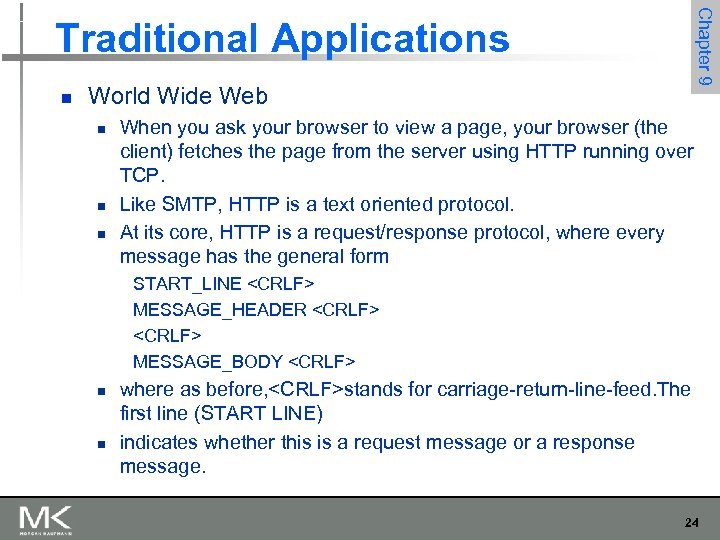 Chapter 9 Traditional Applications n World Wide Web n n n When you ask