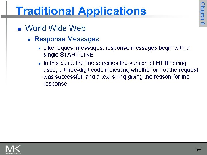 Chapter 9 Traditional Applications n World Wide Web n Response Messages n n Like