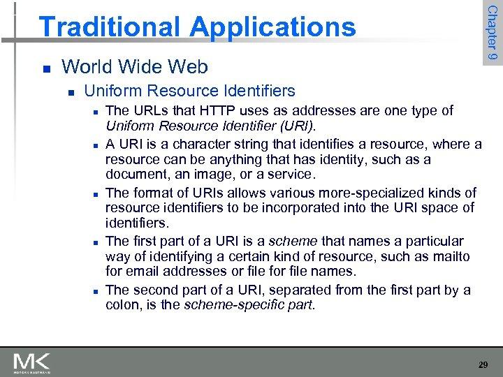 Chapter 9 Traditional Applications n World Wide Web n Uniform Resource Identifiers n n