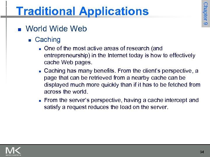 Chapter 9 Traditional Applications n World Wide Web n Caching n n n One
