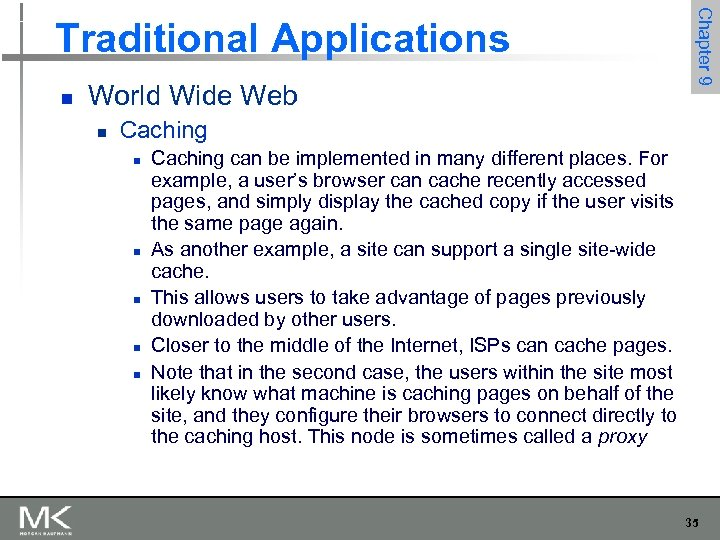 n World Wide Web n Chapter 9 Traditional Applications Caching n n n Caching