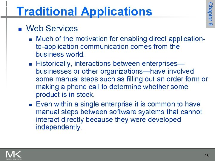 n Web Services n n n Chapter 9 Traditional Applications Much of the motivation