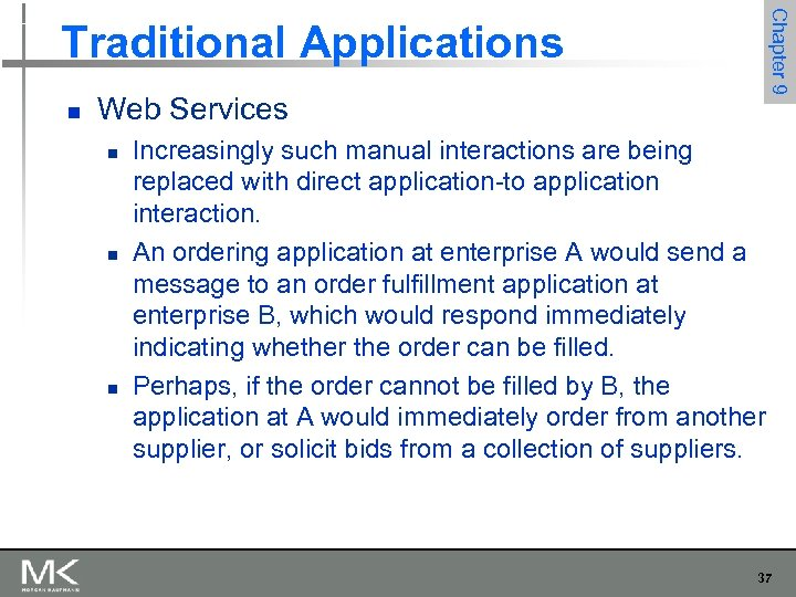 Chapter 9 Traditional Applications n Web Services n n n Increasingly such manual interactions