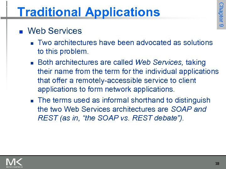 n Web Services n n n Chapter 9 Traditional Applications Two architectures have been