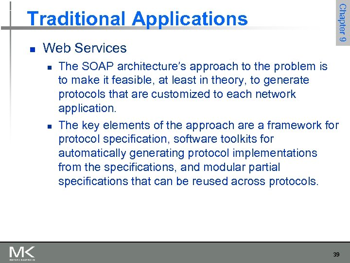 n Web Services n n Chapter 9 Traditional Applications The SOAP architecture's approach to