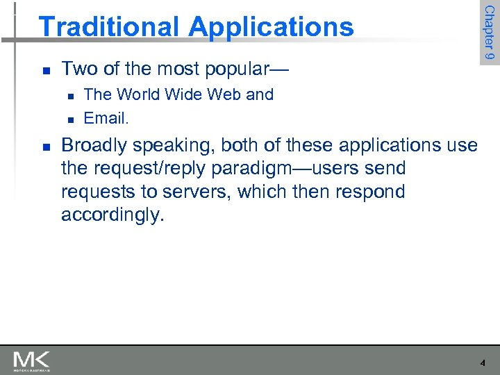 n Two of the most popular— n n n Chapter 9 Traditional Applications The